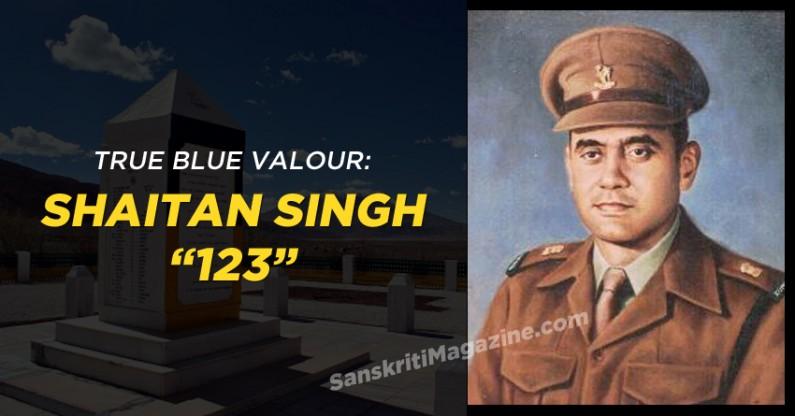 """Shaitan Singh """"123"""": True Blue Valour"""