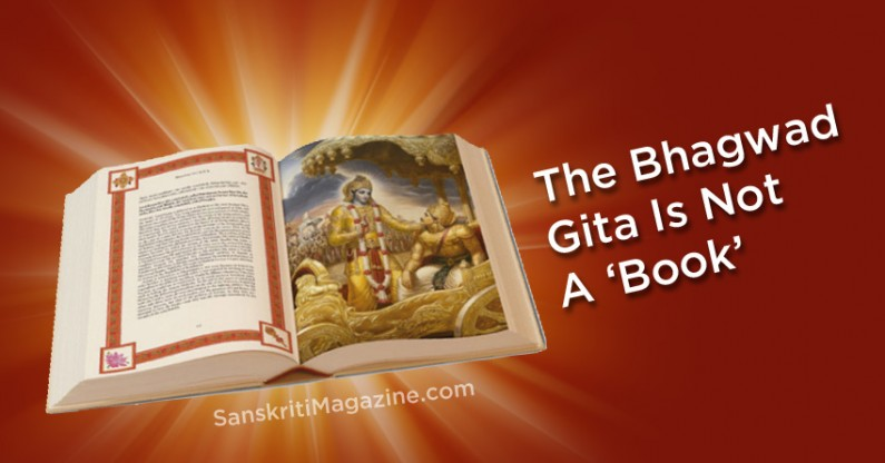 The Bhagwad Gita Is Not A 'Book'
