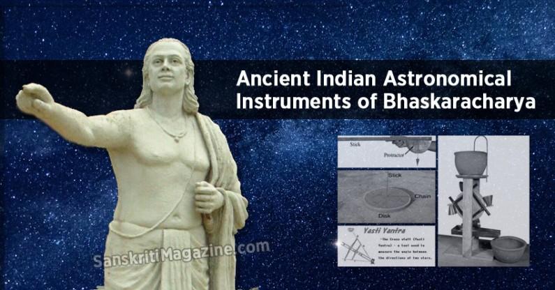Ancient Indian Astronomical Instruments of Bhaskaracharya