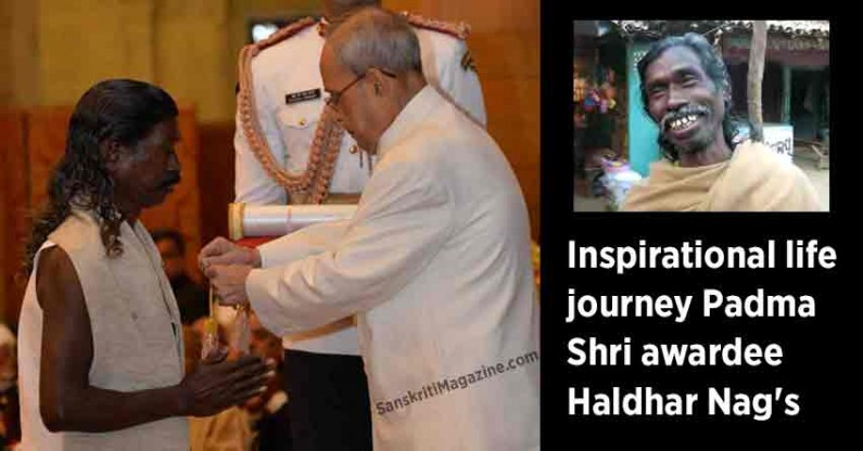 Inspirational life  journey Padma  Shri awardee  Haldhar Nag's
