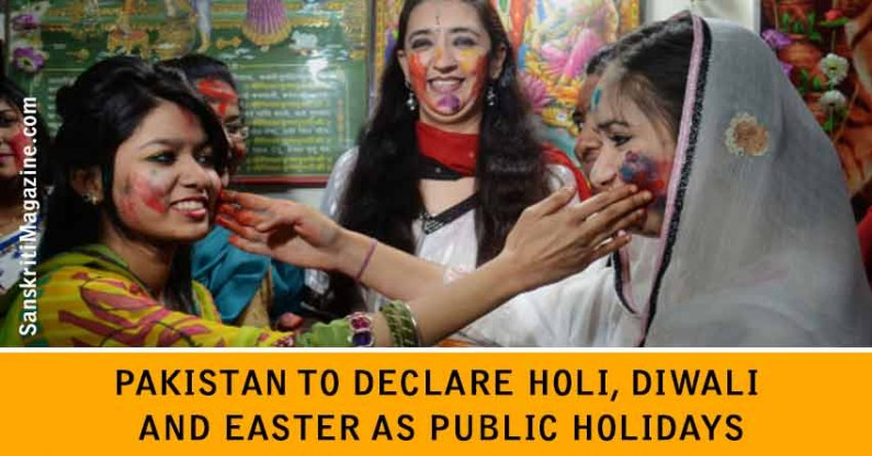 Pakistan To Declare Holi, Diwali and Easter As Public Holidays