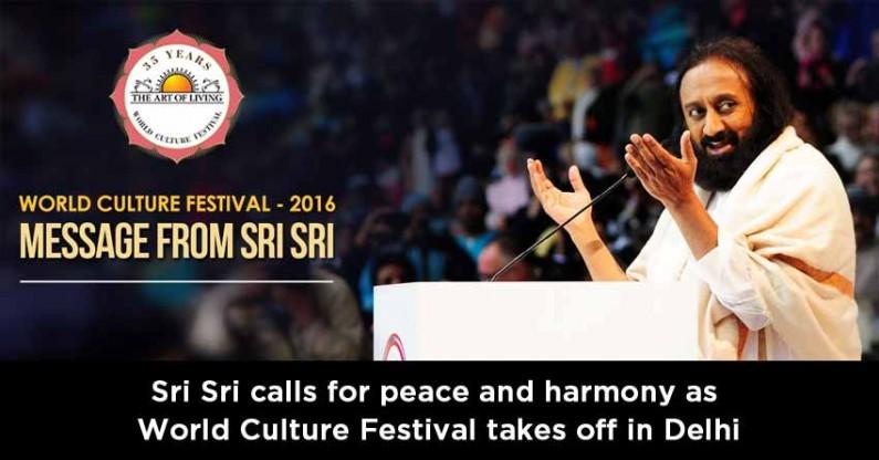 Sri Sri Ravi Shankar calls for peace and harmony as World Culture Festival takes off in Delhi
