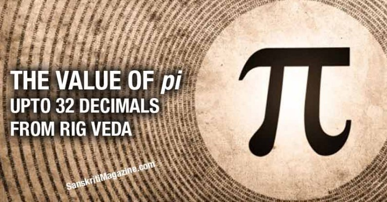 The Value of pi upto 32 decimals from Rig Veda.