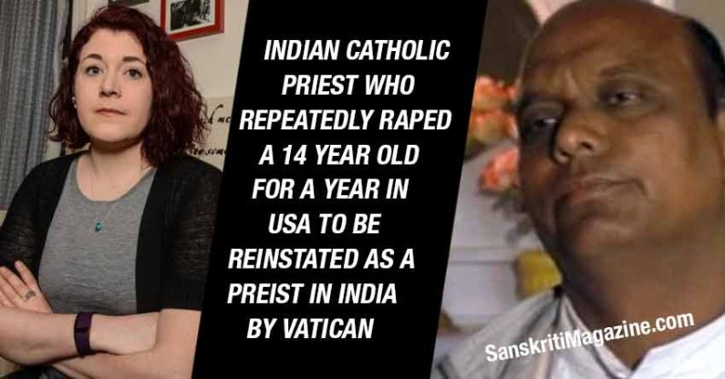 Indian priest who raped 14 year old minor to be reinstated in India by Vatican