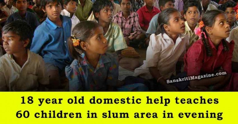 18 year old domestic help teaches 60 children in slum area in evening
