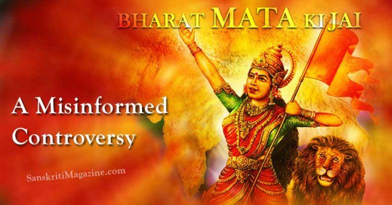 Bharat Mata Ki Jai: A Misinformed Controversy