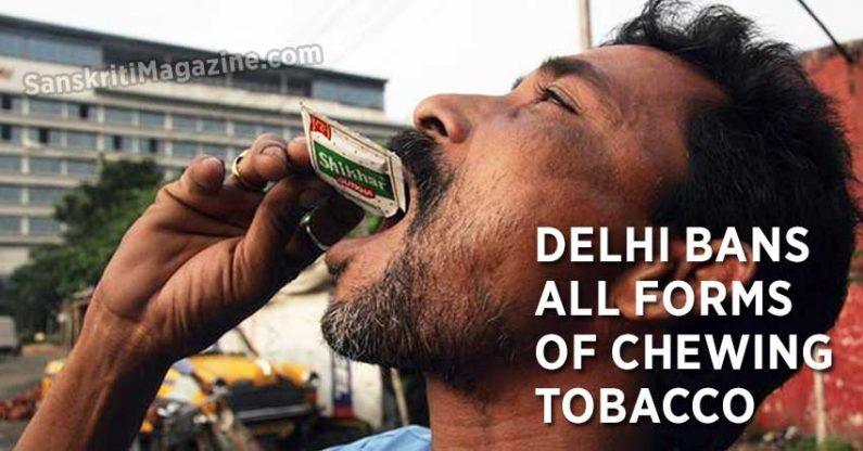 Delhi government bans all forms of chewing tobacco