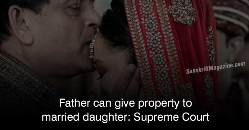 Father can now give property to married daughter: Supreme Court