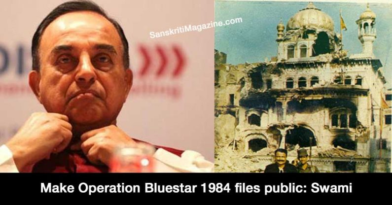 Make Operation Bluestar 1984 files public, demands Subramanian Swamy