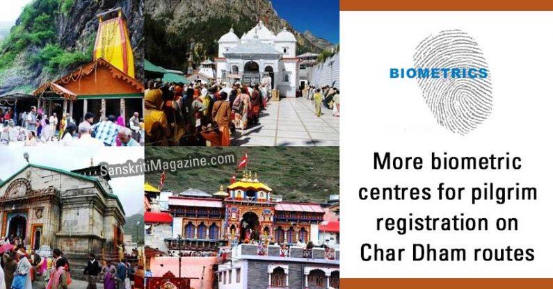 More biometric centres for pilgrim registration on Char Dham routes
