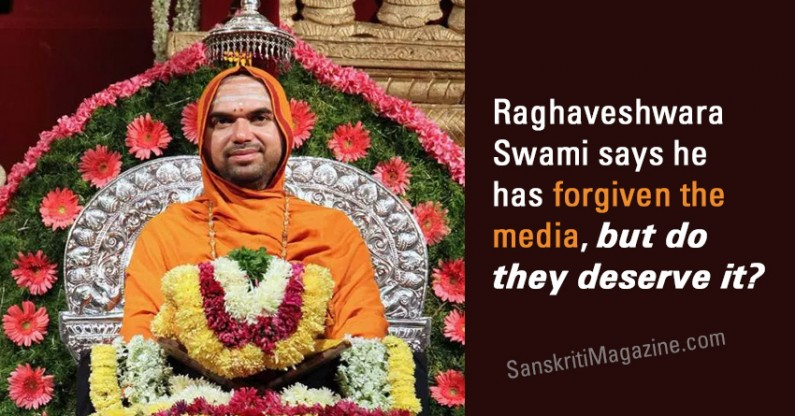 Raghaveshwara Swami says he has forgiven the media, but do they deserve it?