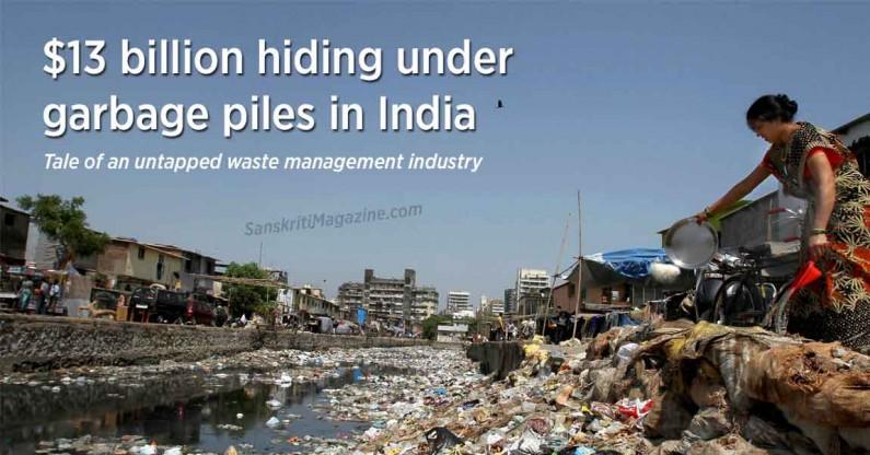 $13 billion hiding under garbage piles in India