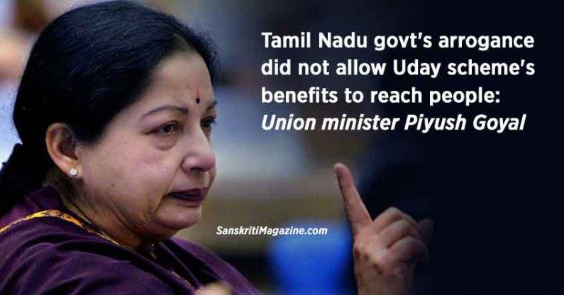 Tamil Nadu govt's arrogance did not allow Uday scheme's benefits to reach people, Union minister Piyush Goyal says