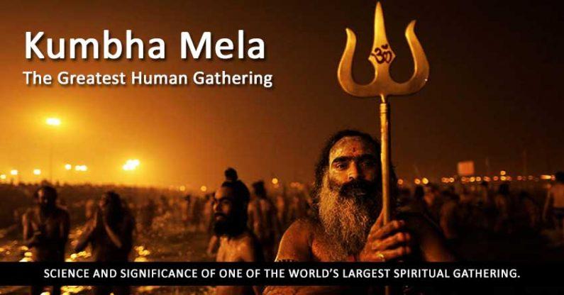 Kumbha Mela – The Greatest Human Gathering