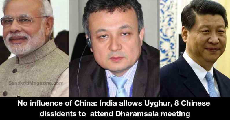 No influence of China: India allows Uyghur, 8 Chinese dissidents to attend Dharamsala meeting