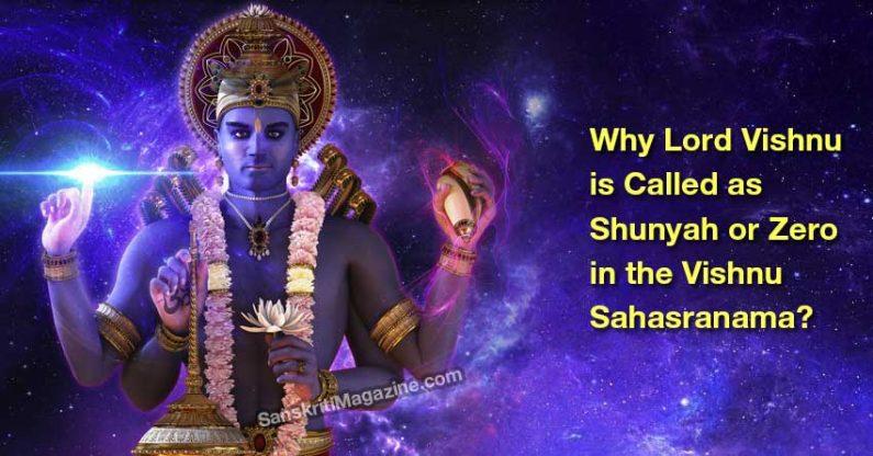 Why Lord Vishnu is Called as Shunyah or Zero in the Vishnu Sahasranama?