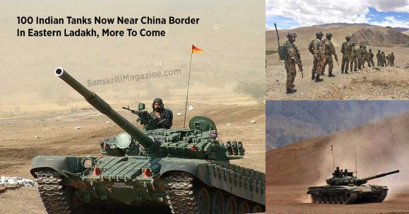 100 Indian Tanks Now Near China Border In Eastern Ladakh, More To Come