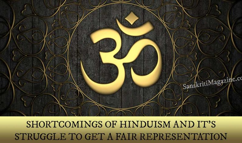 Shortcomings Of Hinduism And It's Struggle To Get A Fair Representation