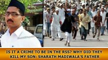 Is-it-a-crime-to-be-in-the-RSS-Why-did-they-kill-my-son-Sharath-Madiwala's-father