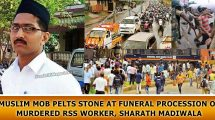 Muslim-mob-pelts-stone-at-funeral-procession-of-murdered-RSS-worker,-Sharath-Madiwala