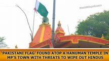'Pakistani-flag'-found-atop-a-Hanuman-temple-in-Madhya-Pradesh's-Narsinghpur-district