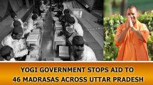 Yogi Government Stops Aid to 46 Madrasas Across Uttar Pradesh