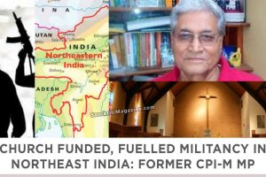 Church Funded, Fuelled Militancy in Northeast India: Former CPI-M MP