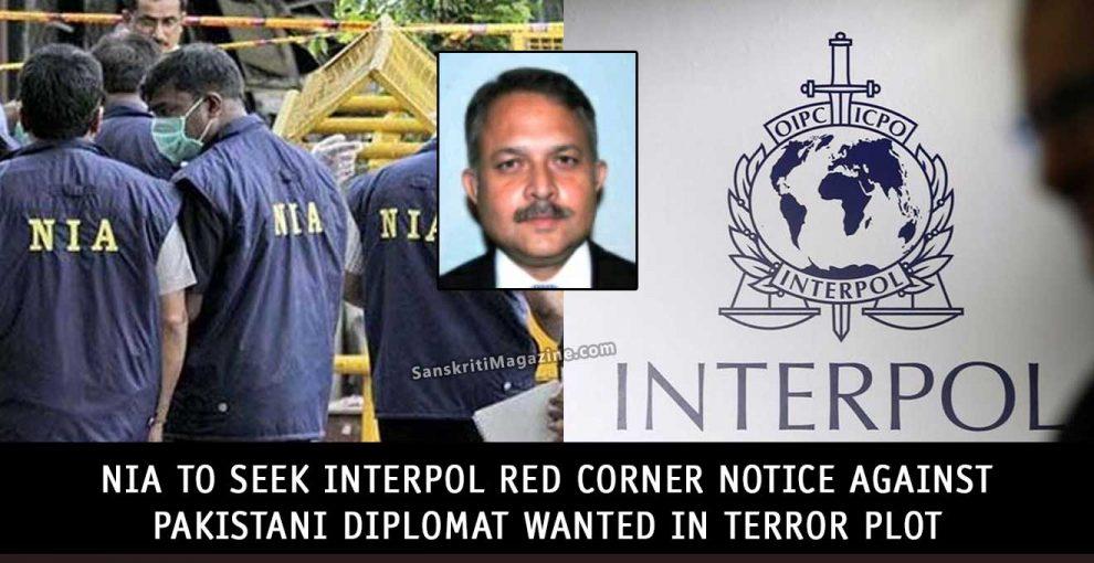 NIA-to-Seek-Interpol-Red-Corner-Notice-Against-Pakistani-Diplomat-Wanted-in-Terror-Plot