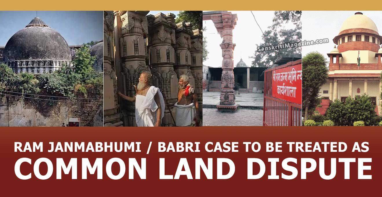 Ram-Janmabhumi--Babri-Case-to-be-treated-as-Land-Dispute