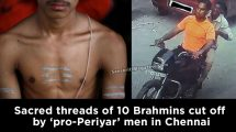 Chennai-Sacred-threads-of-10-people-cut-off-by-'pro-Periyar'-men