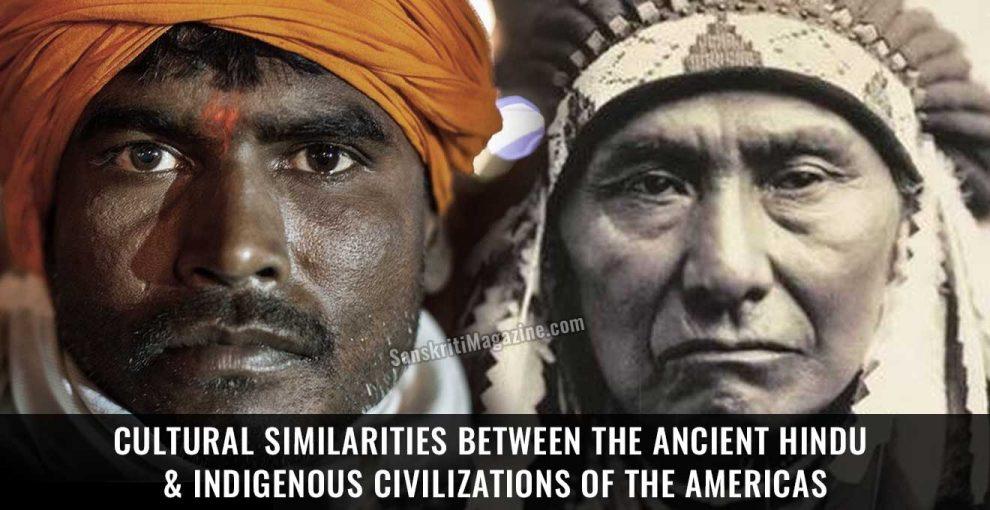 Cultural Similarities between the Ancient Hindu & Indigenous Civilizations of the Americas