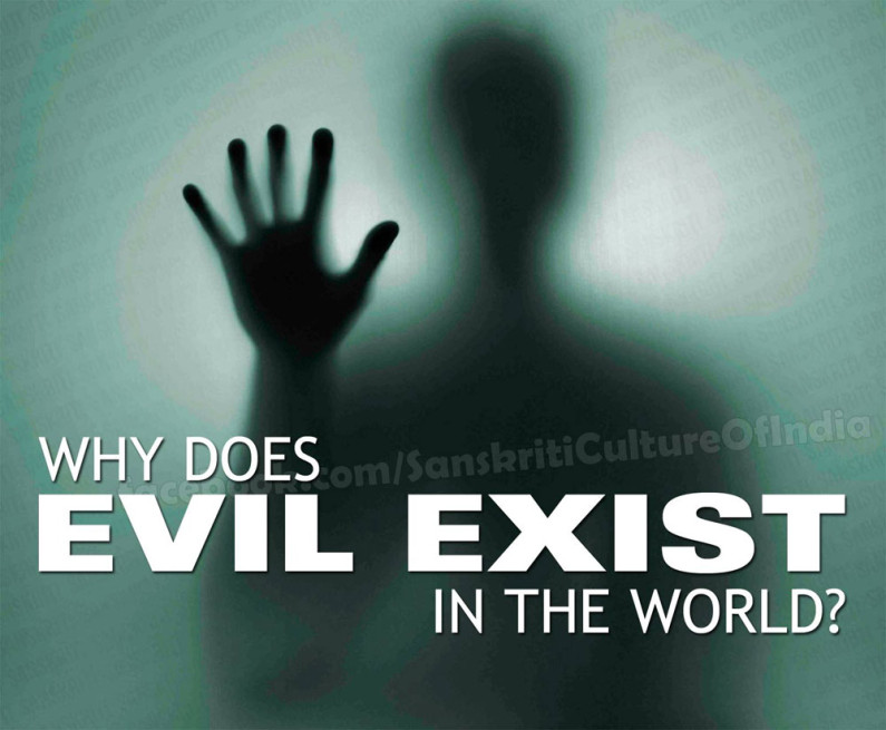 Why Does Evil Exist In The World Today?