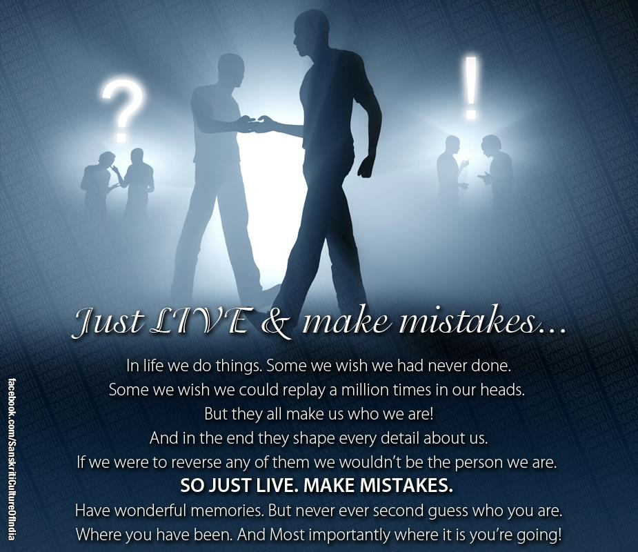 Just LIVE & make mistakes...