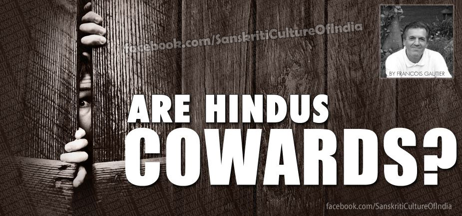 ARE HINDUS COWARDS ?