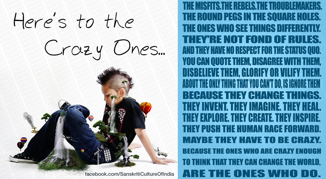 Here's to the Crazy Ones...