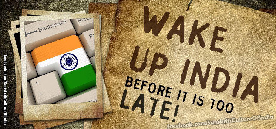 Wake up India, before it is too late