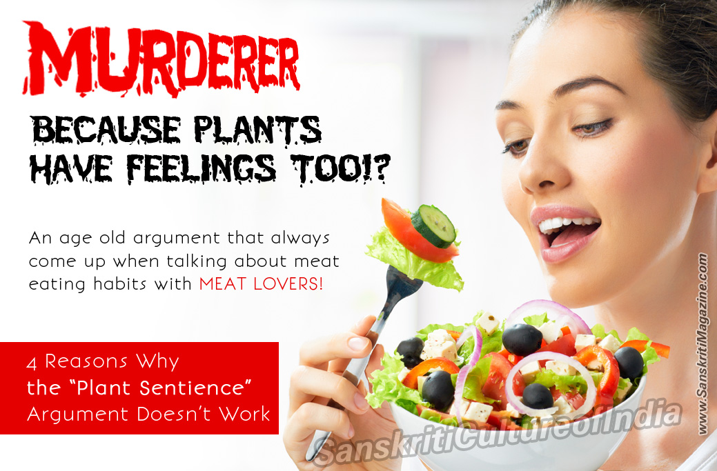 Plant eaters are murderer, plants have feeling too!?