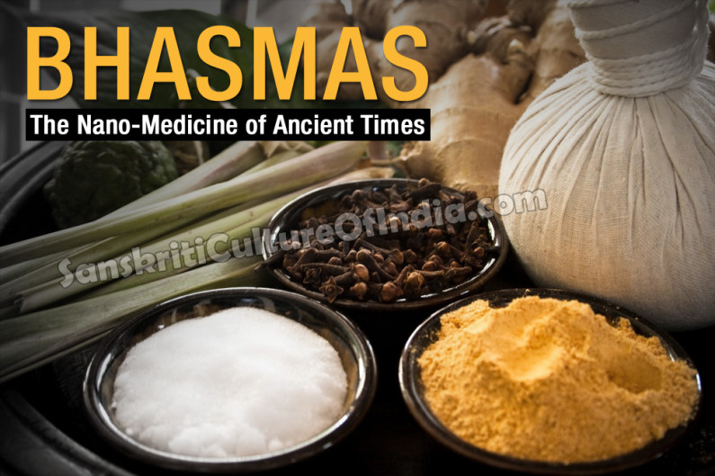 Bhasmas:  The Nano-Medicine of Ancient Times