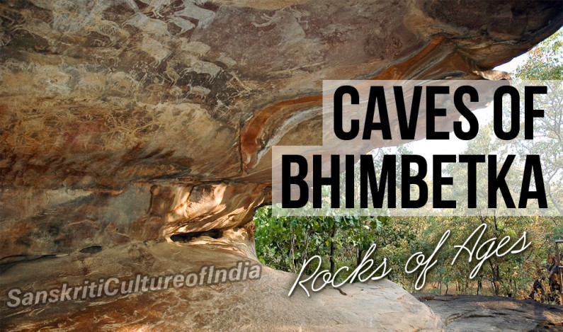 Bhimbetka  Caves  – Rocks of Ages