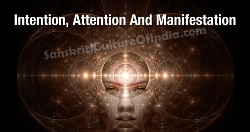 Intention, Attention And Manifestation