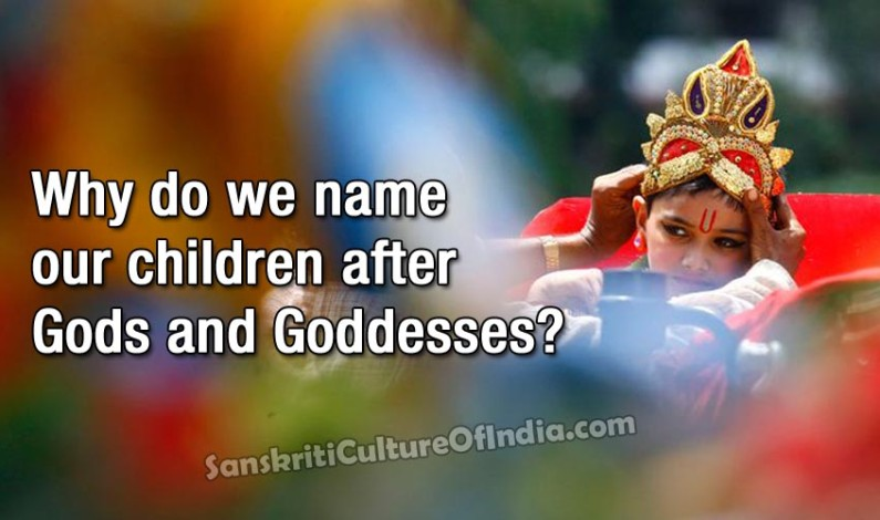 Why Do We Name Our Children After Gods and Goddesses ?