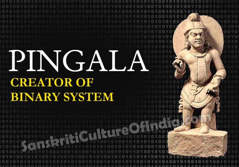Pingala, The Creator of Binary System