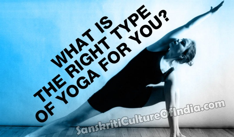 What is the Right Type of Yoga for You?