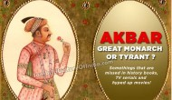 Akbar:  Great Monarch or Tyrant ?