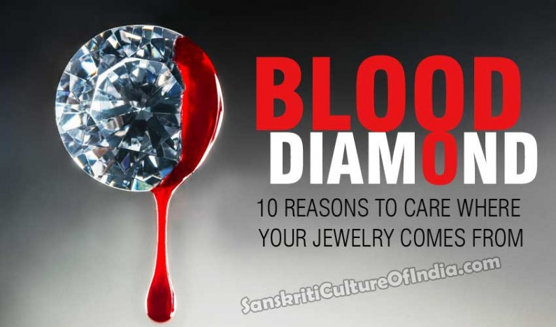 Blood Diamonds:  10 reasons to care where your jewelry came from