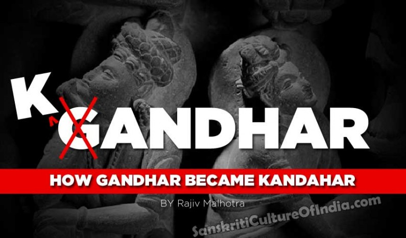 Rajiv Malhotra:  How Gandhara became Kandahar