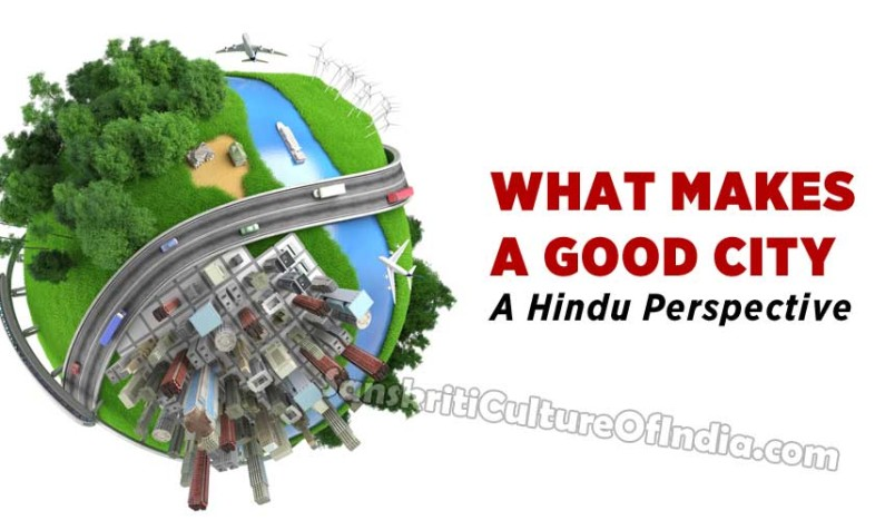 What makes a Good City:  A Hindu Perspective