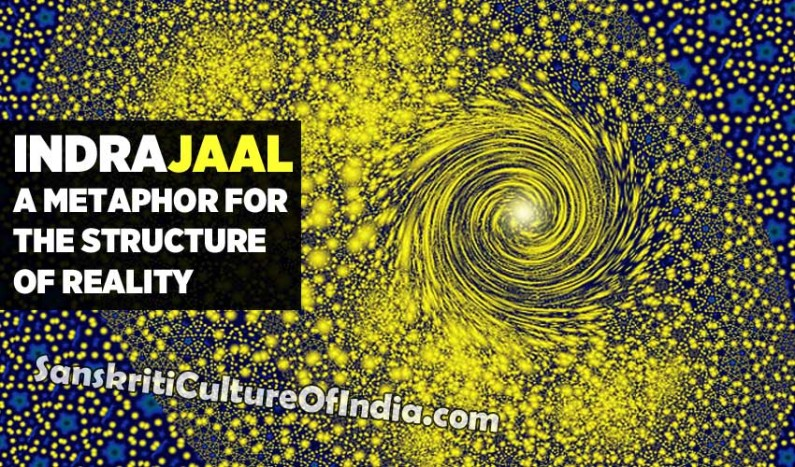 Indrajaal: A Metaphor For The Structure Of Reality