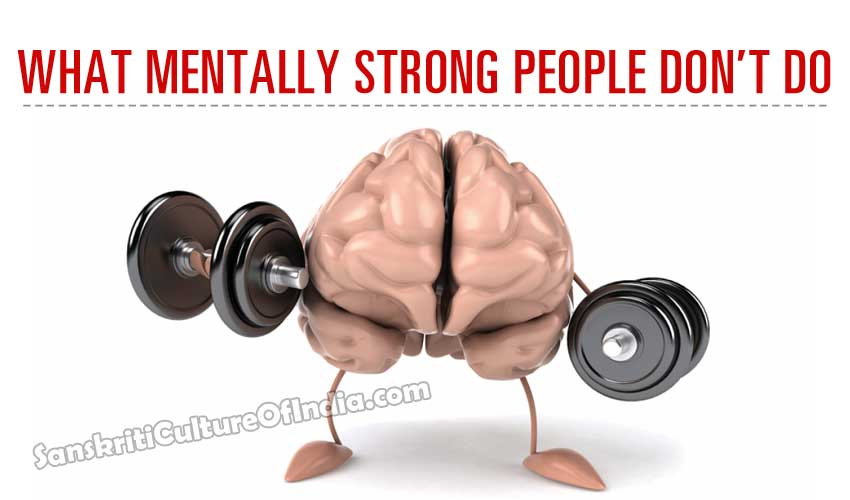 What Mentally Strong People Don't Do