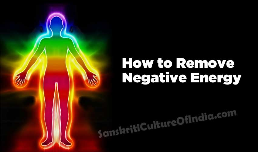 How To Remove Negative Energy Sanskriti Hinduism And